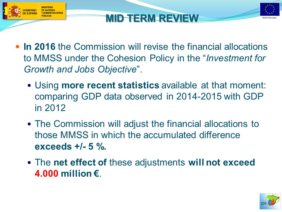 MID TERM REVIEW In 2016 the Commission will revise the financial allocations to MMSS under the Cohesion Policy in the Investment for Growth and Jobs Objective .