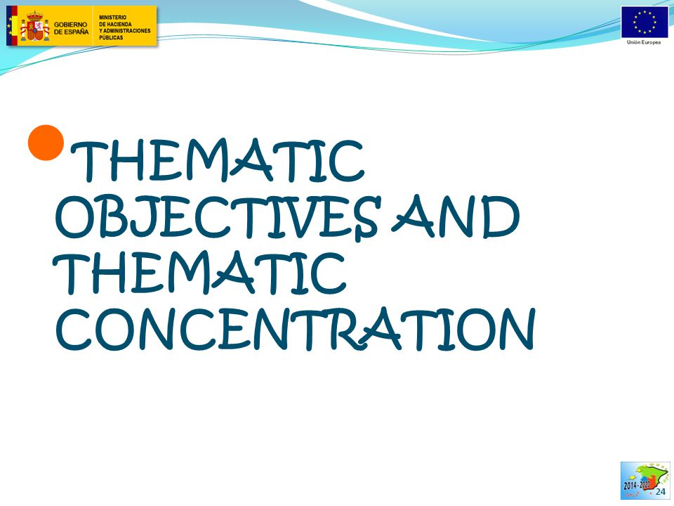 THEMATIC OBJECTIVES AND THEMATIC CONCENTRATION 24
