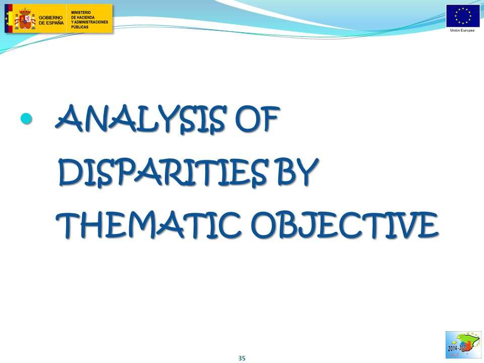ANALYSIS OF DISPARITIES BY THEMATIC OBJECTIVE ANALYSIS OF DISPARITIES BY THEMATIC OBJECTIVE 35
