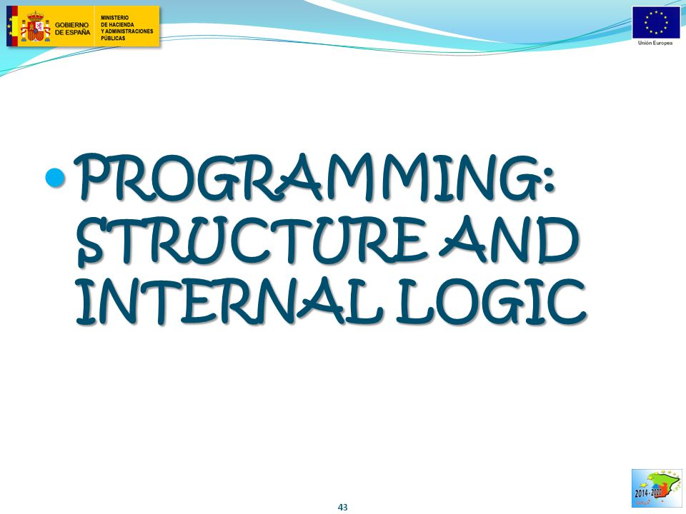 PROGRAMMING: STRUCTURE AND INTERNAL LOGIC PROGRAMMING: STRUCTURE AND INTERNAL LOGIC 43