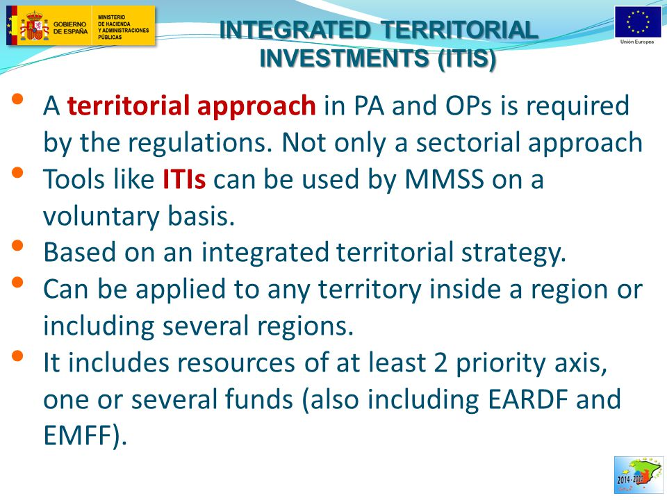 INTEGRATED TERRITORIAL INVESTMENTS (ITIS) A territorial approach in PA and OPs is required by the regulations.