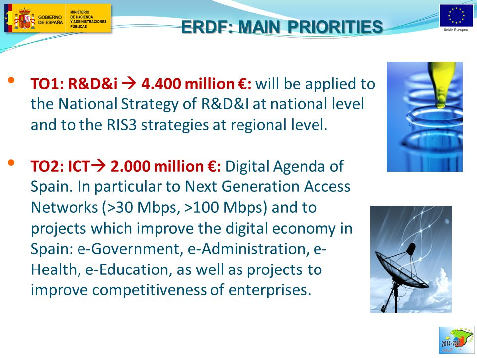 TO1: R&D&i  4.400 million €: will be applied to the National Strategy of R&D&I at national level and to the RIS3 strategies at regional level. TO2: I