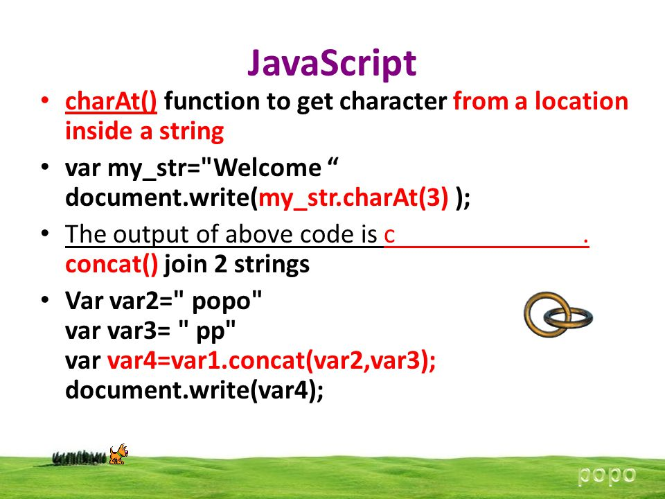 JavaScript charAt() function to get character from a location inside a string var my_str=