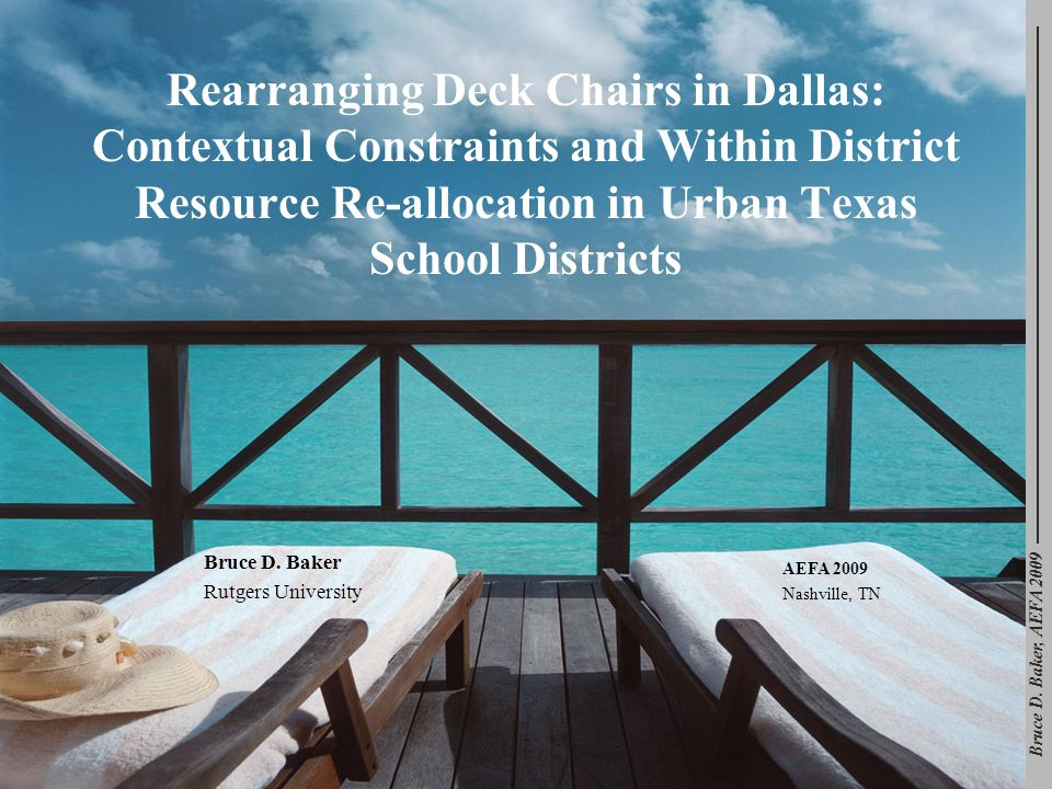 Bruce D. Baker, AEFA 2009 Rearranging Deck Chairs in Dallas: Contextual Constraints and Within District Resource Re-allocation in Urban Texas School D