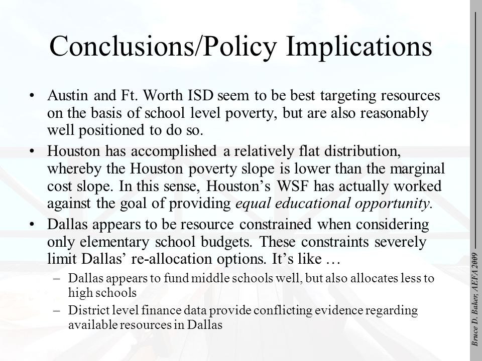 Bruce D. Baker, AEFA 2009 Conclusions/Policy Implications Austin and Ft. Worth ISD seem to be best targeting resources on the basis of school level po