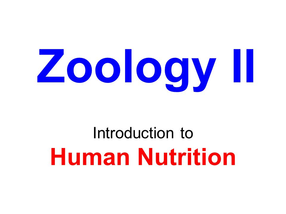 Introduction to Human Nutrition Zoology II