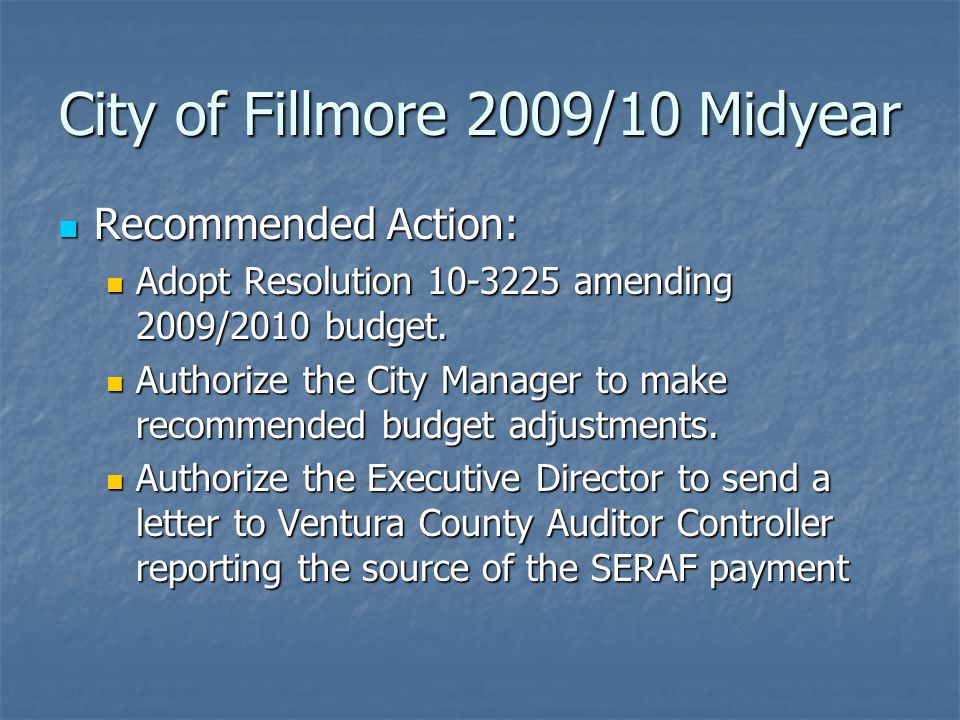 Recommended Action: Recommended Action: Adopt Resolution 10-3225 amending 2009/2010 budget.