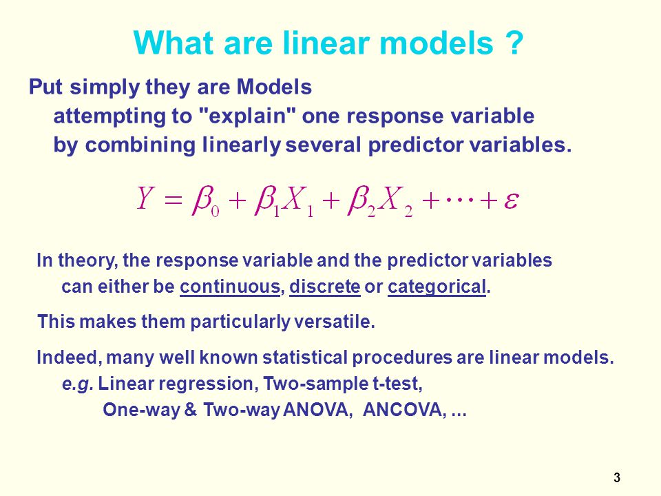 4 What are linear models .
