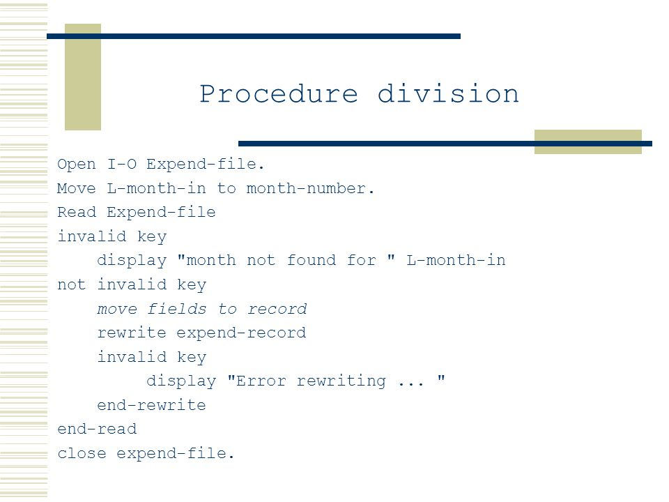 Procedure division Open I-O Expend-file. Move L-month-in to month-number.