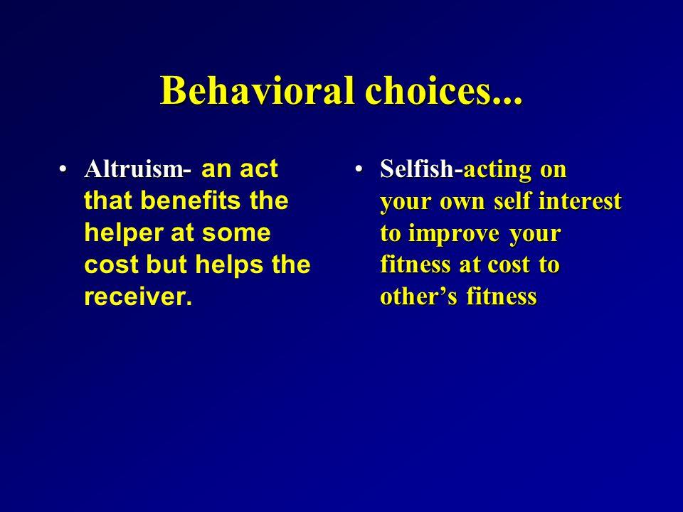 Behavioral choices...