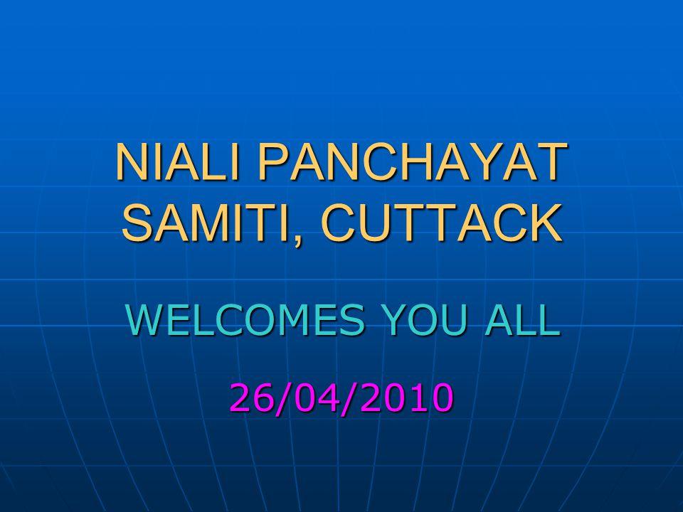 NIALI PANCHAYAT SAMITI, CUTTACK WELCOMES YOU ALL 26/04/2010