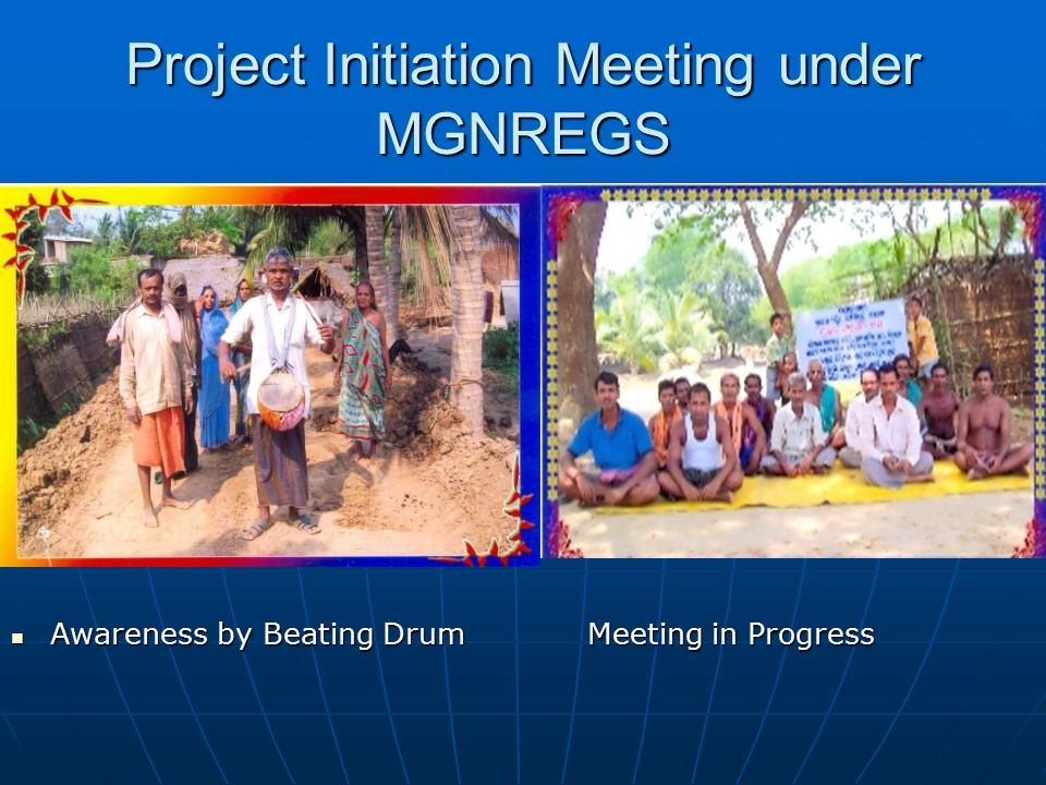 Project Initiation Meeting under MGNREGS Awareness by Beating Drum Meeting in Progress Awareness by Beating Drum Meeting in Progress