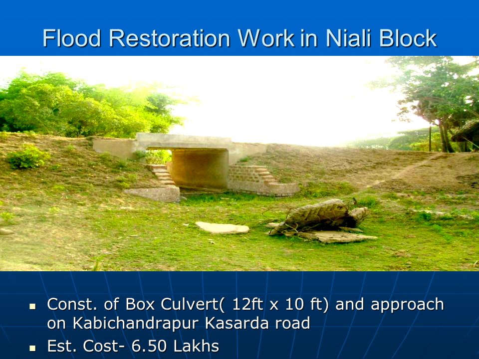 Flood Restoration Work in Niali Block Const. of Box Culvert( 12ft x 10 ft) and approach on Kabichandrapur Kasarda road Const. of Box Culvert( 12ft x 1