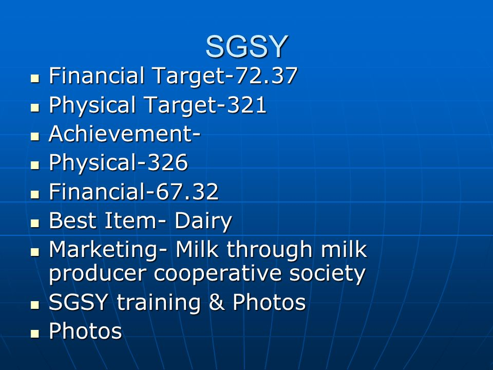 SGSY Financial Target-72.37 Financial Target-72.37 Physical Target-321 Physical Target-321 Achievement- Achievement- Physical-326 Physical-326 Financi