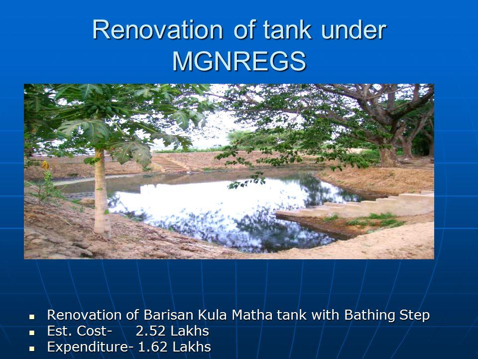 Renovation of tank under MGNREGS Renovation of Barisan Kula Matha tank with Bathing Step Renovation of Barisan Kula Matha tank with Bathing Step Est.