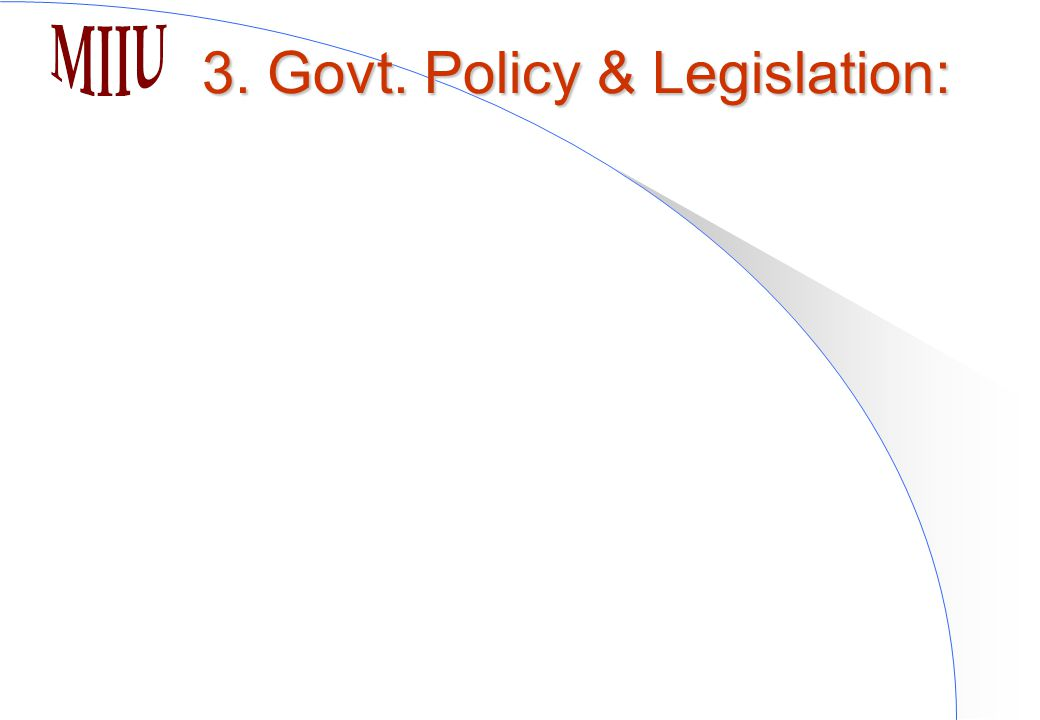 3. Govt. Policy & Legislation: 3. Govt. Policy & Legislation: