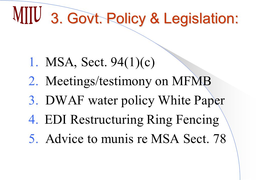 1. MSA, Sect. 94(1)(c) 2. Meetings/testimony on MFMB 3.