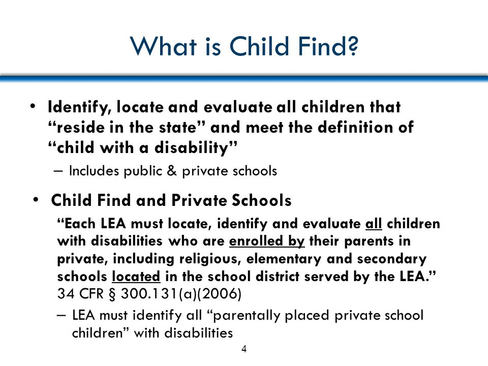 """What is Child Find? Identify, locate and evaluate all children that """"reside in the state"""" and meet the definition of """"child with a disability"""" – Inclu"""