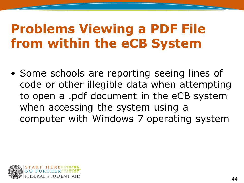 Problems Viewing a PDF File from within the eCB System Some schools are reporting seeing lines of code or other illegible data when attempting to open