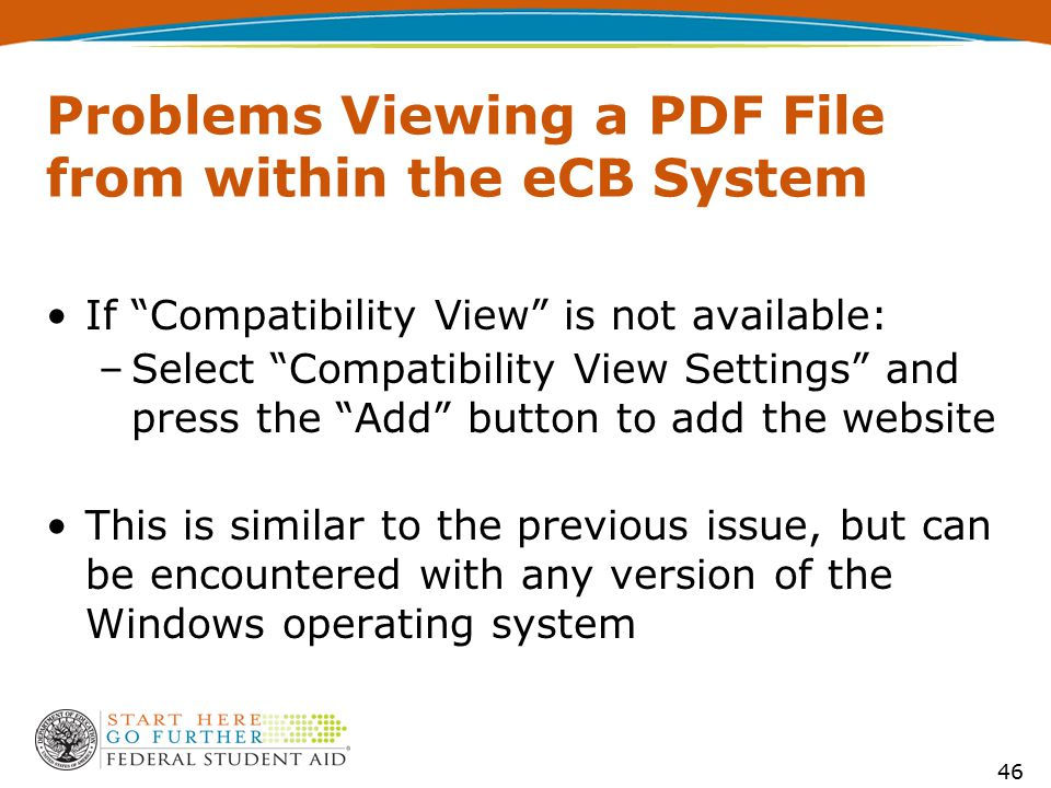 "Problems Viewing a PDF File from within the eCB System If ""Compatibility View"" is not available: –Select ""Compatibility View Settings"" and press the """