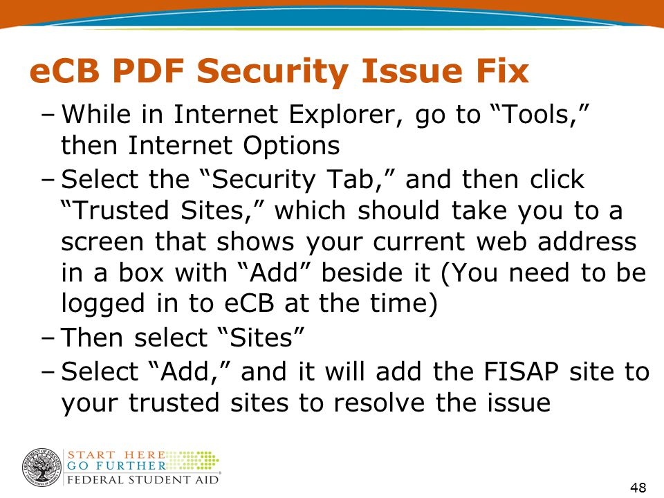 "eCB PDF Security Issue Fix –While in Internet Explorer, go to ""Tools,"" then Internet Options –Select the ""Security Tab,"" and then click ""Trusted Sites"