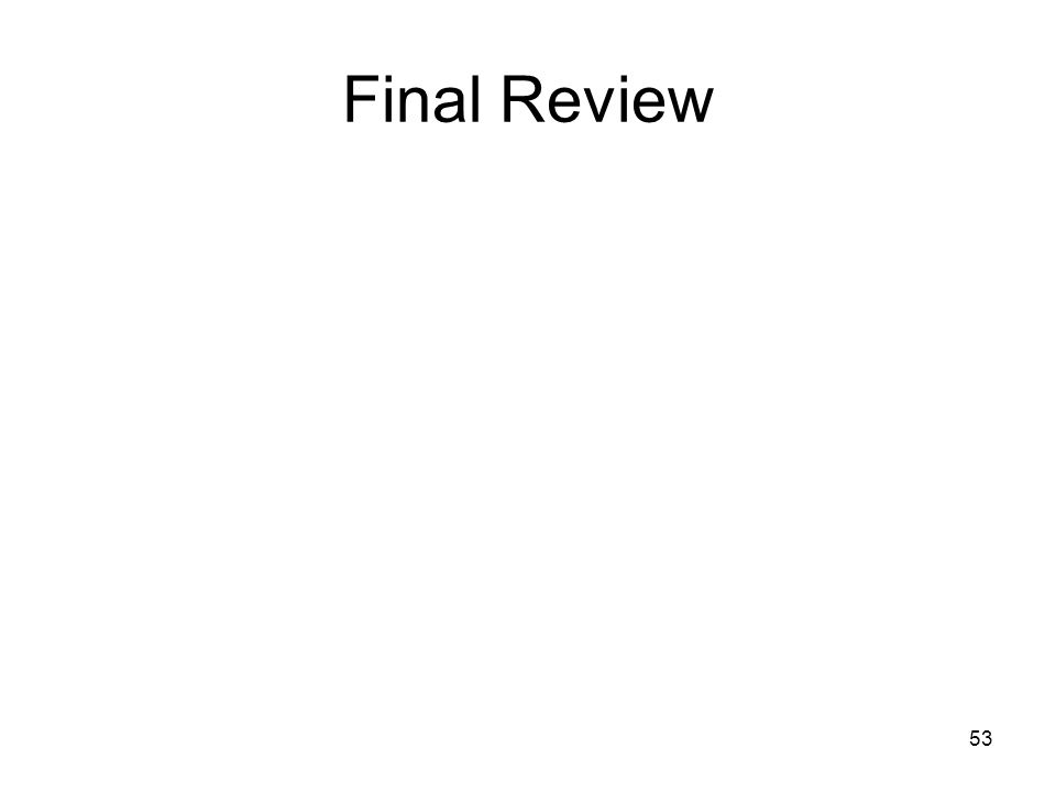Final Review 53