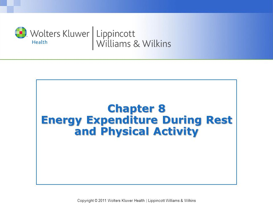 Copyright © 2011 Wolters Kluwer Health | Lippincott Williams & Wilkins METMET Metabolic EquivalenT Provides a convenient way to rate exercise intensity from a resting baseline One MET is an adult's average, seated resting oxygen consumption or energy expenditure.