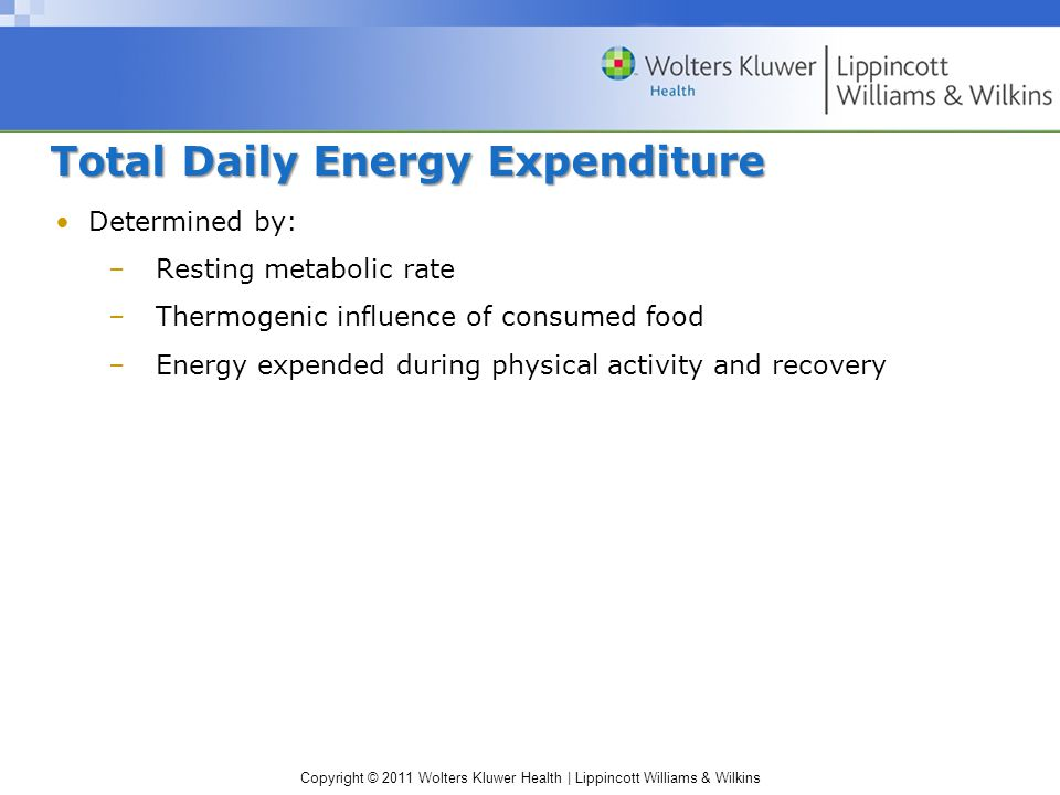 Copyright © 2011 Wolters Kluwer Health | Lippincott Williams & Wilkins Efficiency of Energy Use Mechanical Efficiency: % of total chemical energy expended that contributes to external work output –Most affected by energy needed to overcome friction Gross Mechanical Efficiency: The total oxygen uptake during the exercise Net Mechanical Efficiency: Resting energy expenditure subtracted from total energy expended during exercise Delta Efficiency: Ratio of the difference between work output at two levels of work output to the difference in energy expenditure determined for the two levels of work output