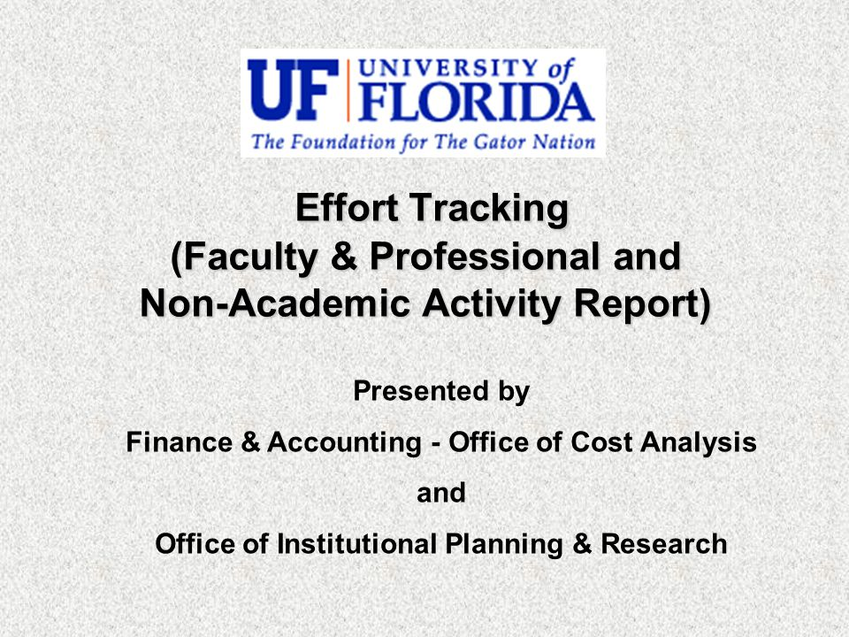 Effort Tracking (Faculty & Professional and Non-Academic Activity Report) Effort Tracking (Faculty & Professional and Non-Academic Activity Report) Pr