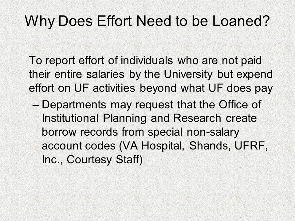 Why Does Effort Need to be Loaned.