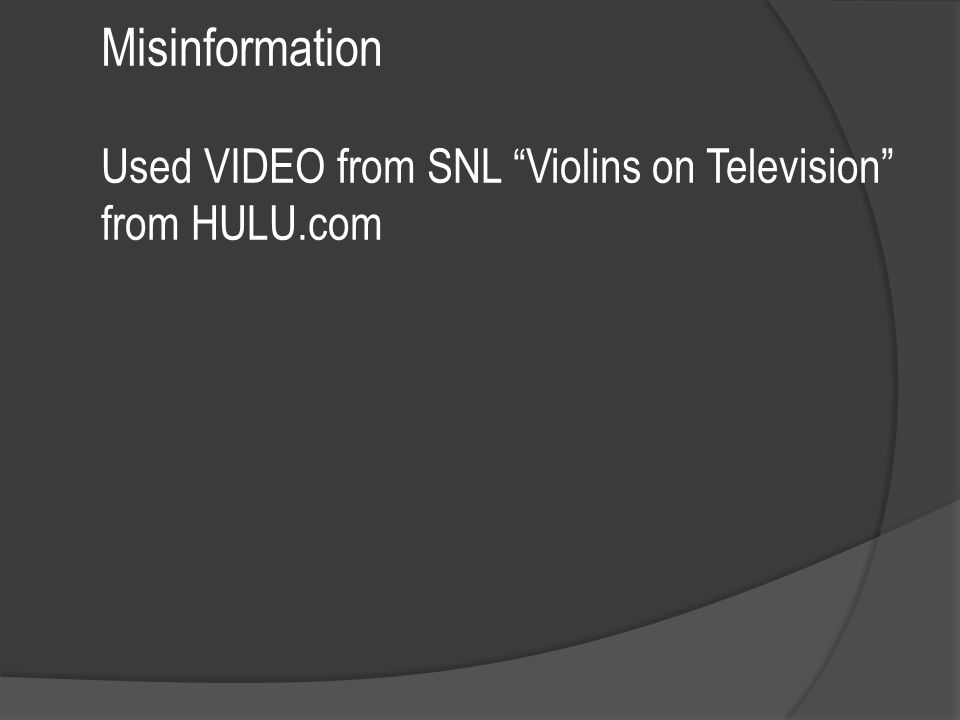 Misinformation Used VIDEO from SNL Violins on Television from HULU.com