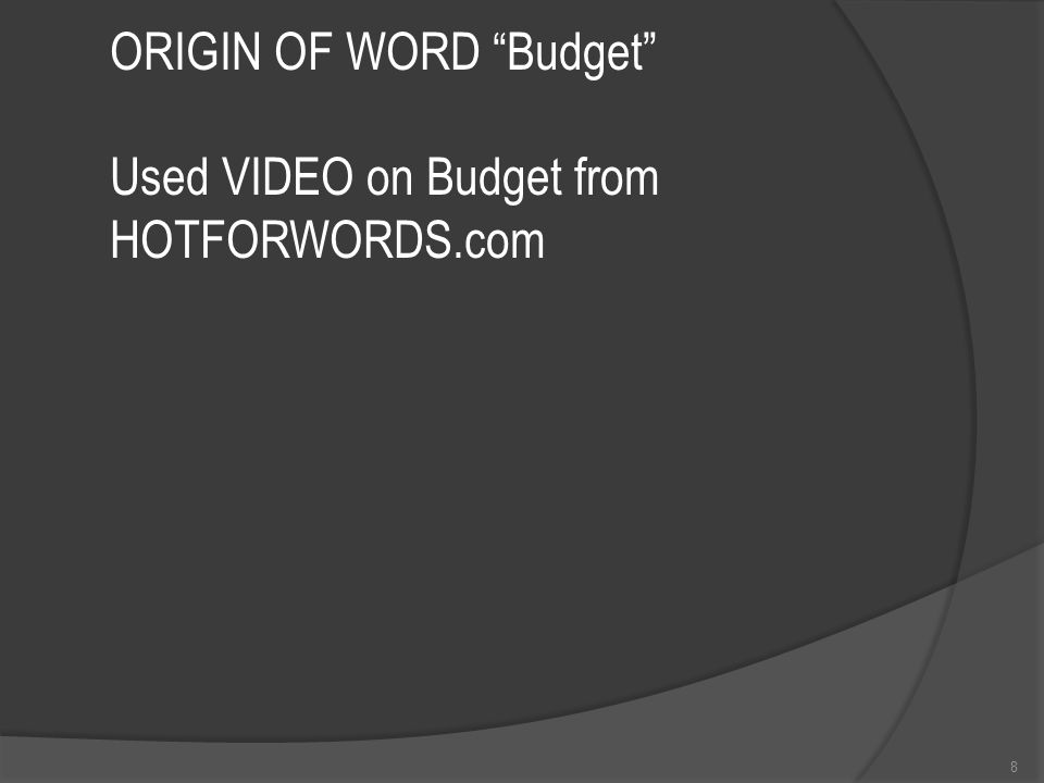 8 ORIGIN OF WORD Budget Used VIDEO on Budget from HOTFORWORDS.com
