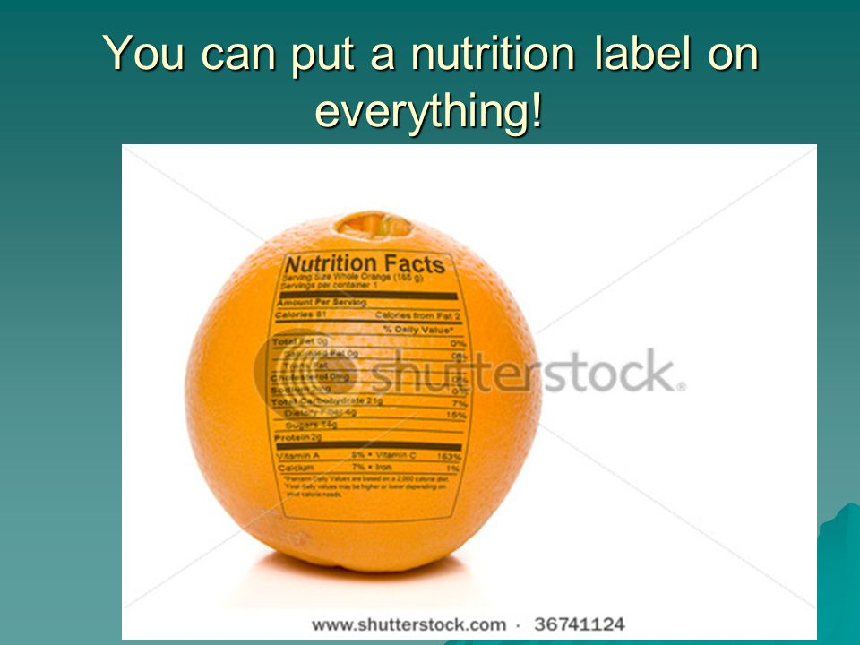 You can put a nutrition label on everything!
