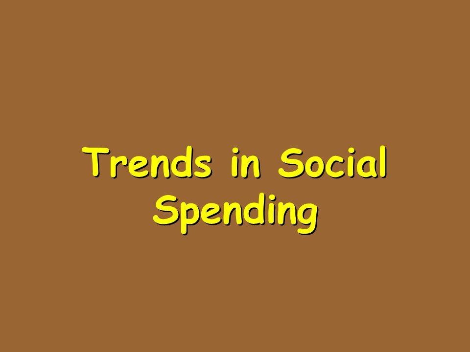 Trends in Social Spending