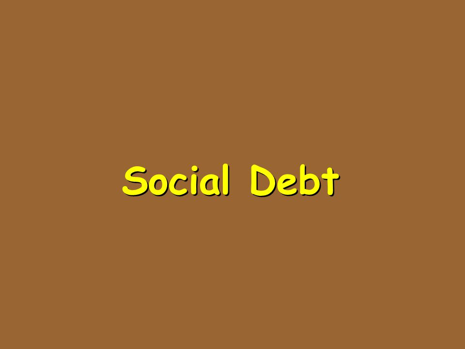 Social Debt