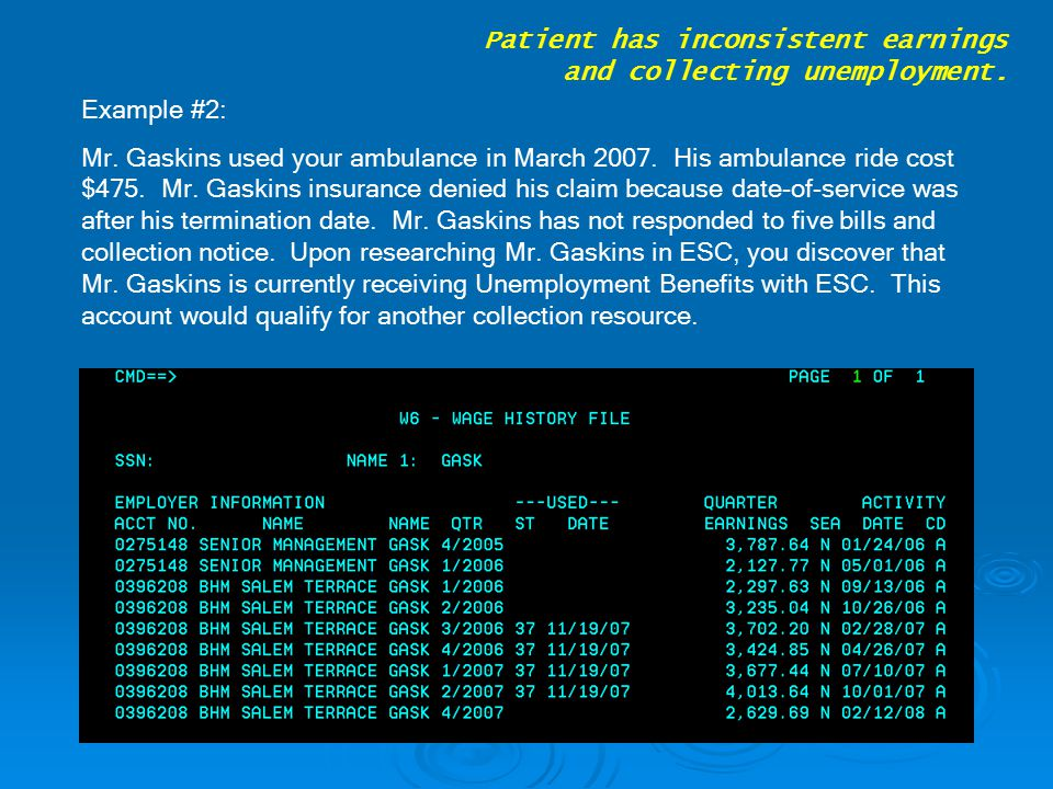 Example #2: Mr. Gaskins used your ambulance in March 2007.