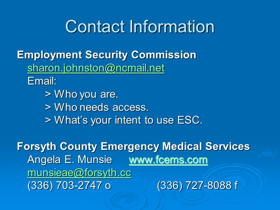 Contact Information Employment Security Commission sharon.johnston@ncmail.net Email: > Who you are.