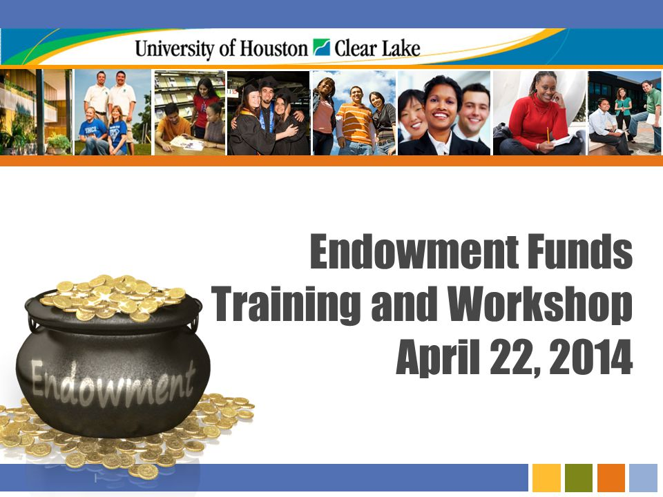 I Endowment Funds Training and Workshop April 22, 2014