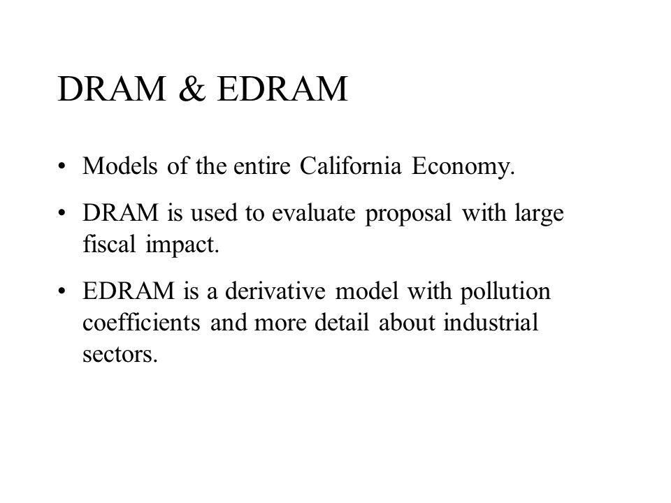 DRAM & EDRAM Models of the entire California Economy.