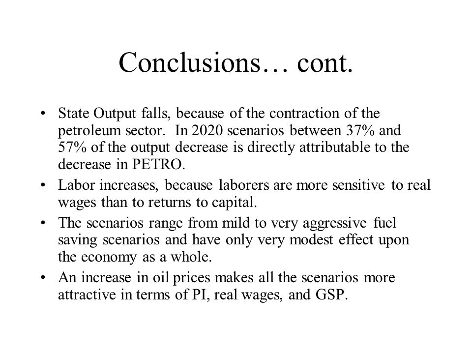 Conclusions… cont. State Output falls, because of the contraction of the petroleum sector.