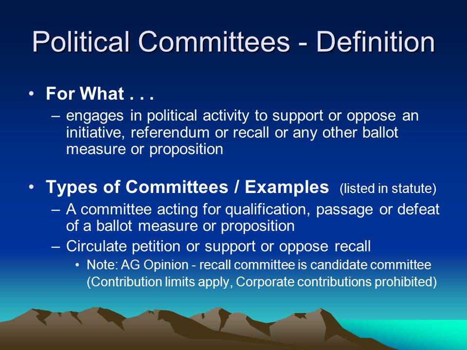 Political Committees - Definition For What...