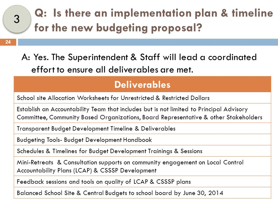 Q: Is there an implementation plan & timeline for the new budgeting proposal.