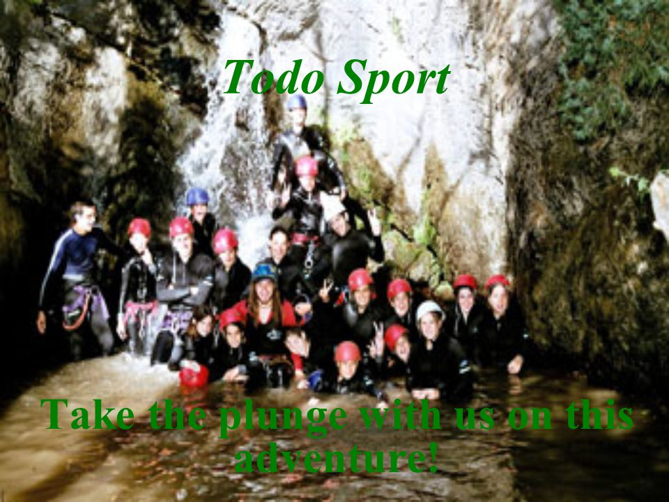 Todo Sport Take the plunge with us on this adventure!