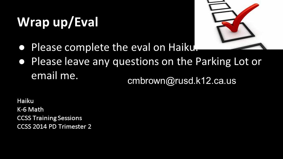 Wrap up/Eval ● Please complete the eval on Haiku.