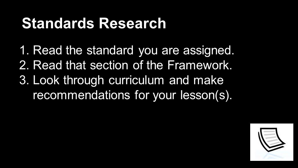 Standards Research 1.Read the standard you are assigned.