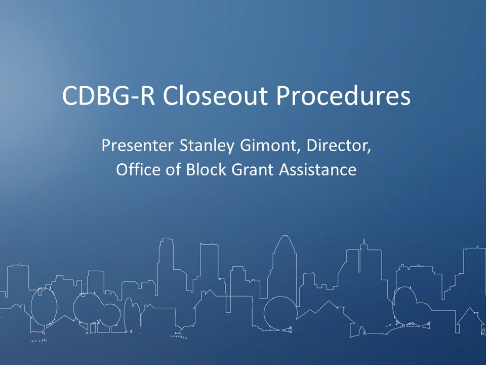 Presenter Stanley Gimont, Director, Office of Block Grant Assistance