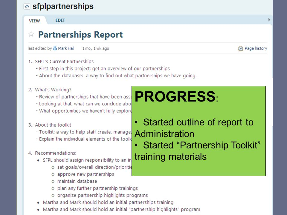 PROGRESS : Started outline of report to Administration Started Partnership Toolkit training materials