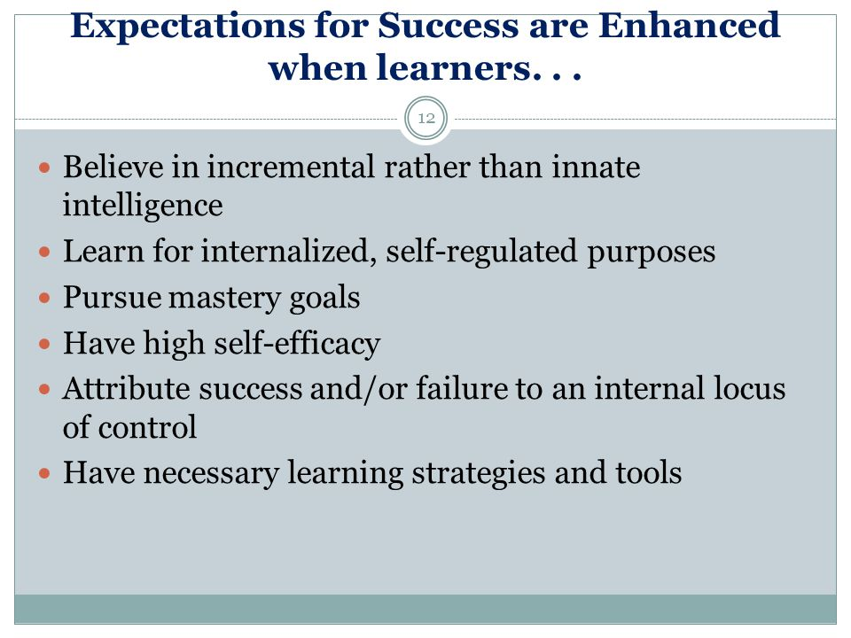 Expectations for Success are Enhanced when learners...