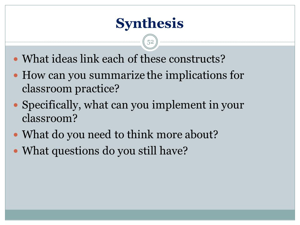 Synthesis 52 What ideas link each of these constructs.