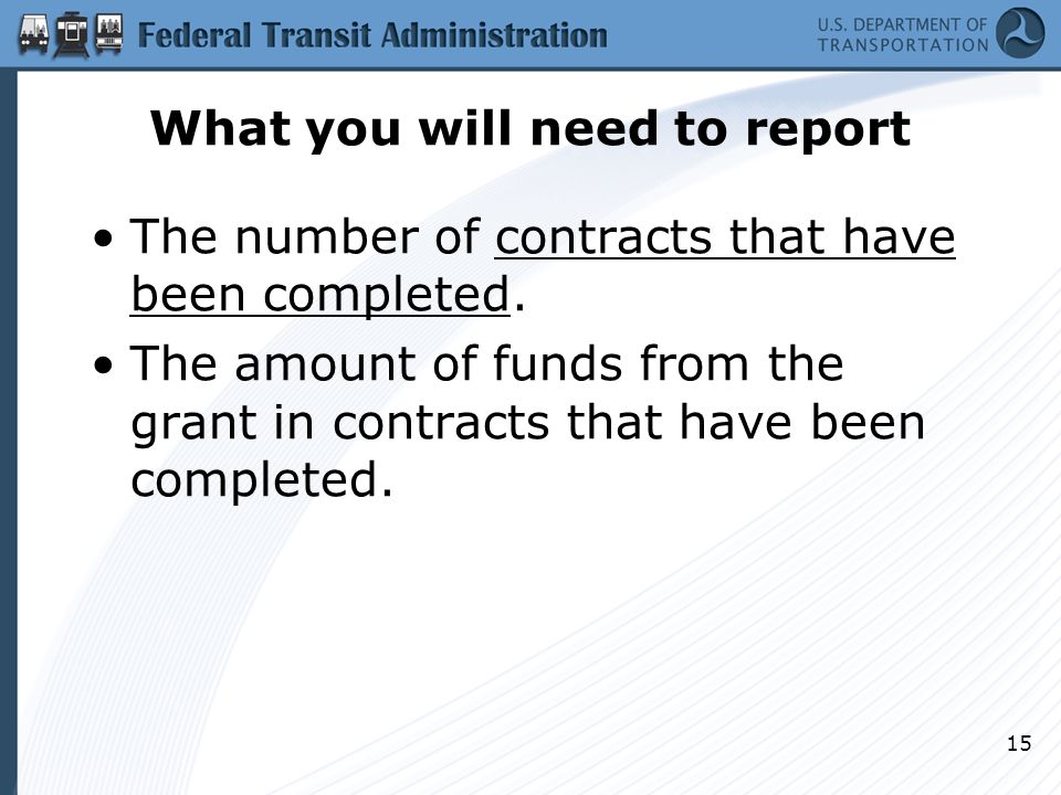 What you will need to report The number of contracts that have been completed.